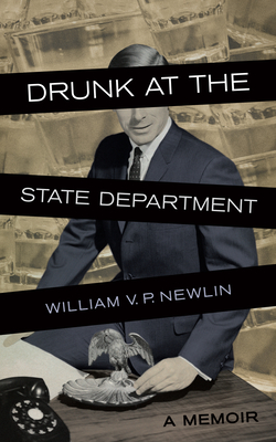 Drunk at the State Department: A Memoir Cover Image