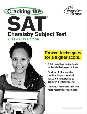 Cracking the SAT Chemistry Subject Test, 2011-2012 Edition Cover