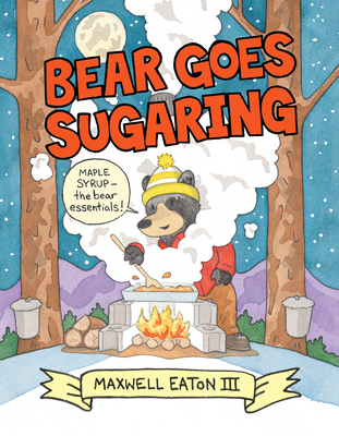 Bear Goes Sugaring Cover Image