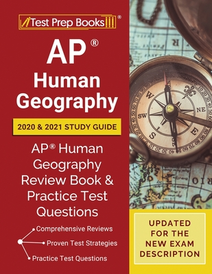 AP Human Geography 2020 and 2021 Study Guide: AP Human Geography Review Book and Practice Test Questions [Updated for the New Exam Description] Cover Image