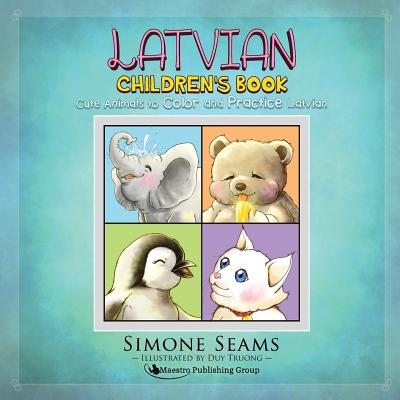 Latvian Children's Book: Cute Animals to Color and Practice Latvian Cover Image
