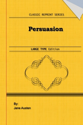 Persuasion: Large Print Edition: Classic Novel Reprint Cover Image