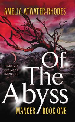 Of the Abyss: Mancer: Book One (Mancer Trilogy #1) Cover Image