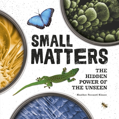 Small Matters: The Hidden Power of the Unseen Cover Image