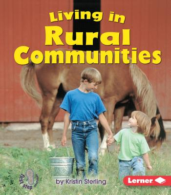 Living in Rural Communities (First Step Nonfiction -- Communities) Cover Image