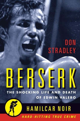 Berserk: The Shocking Life and Death of Edwin Valero Cover Image