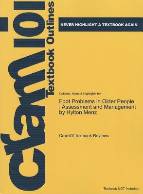 Studyguide for Foot Problems in Older People: Assessment and Management by Menz, Hylton, ISBN 9780080450322 (Cram101 Textbook Outlines) Cover Image