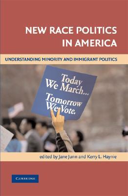 New Race Politics in America: Understanding Minority and Immigrant Politics Cover Image
