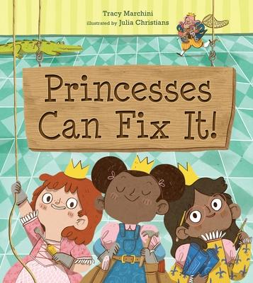 Princesses Can Fix It! Cover Image