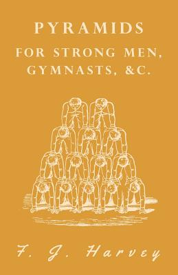 Pyramids - For Strong Men, Gymnasts, &c. Cover Image