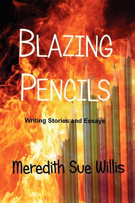 Blazing Pencils: Writing Stories and Essays Cover Image