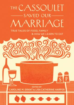 The Cassoulet Saved Our Marriage Cover