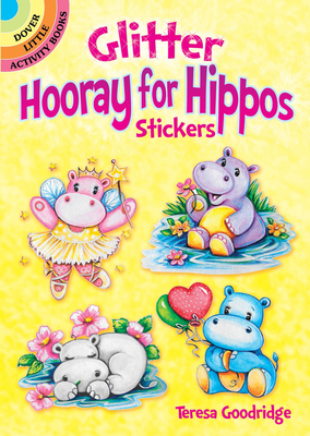 Glitter Hooray for Hippos Stickers (Dover Little Activity Books Stickers) Cover Image