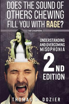 Understanding and Overcoming Misophonia, 2nd Edition: A Conditioned Aversive Reflex Disorder Cover Image