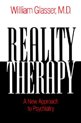 Reality Therapy: A New Approach to Psychiatry Cover Image