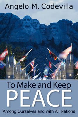 To Make and Keep Peace Among Ourselves and with All Nations Cover