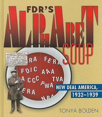 FDR's Alphabet Soup: New Deal America 1932-1939 Cover Image
