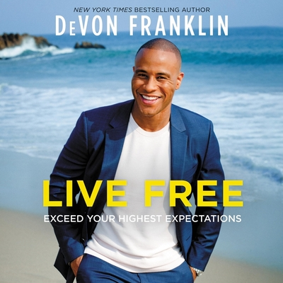 Live Free: Exceed Your Highest Expectations Cover Image