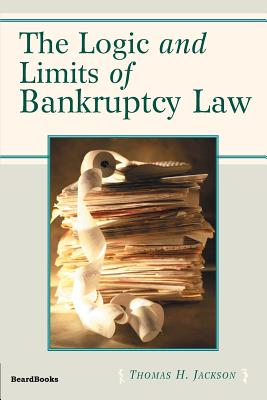 The Logic and Limits of Bankruptcy Law Cover Image