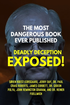 The Most Dangerous Book Ever Published: Deadly Deception Exposed! Cover Image
