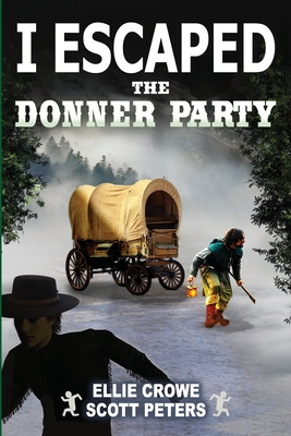 I Escaped The Donner Party: Pioneers on the Oregon Trail, 1846 Cover Image