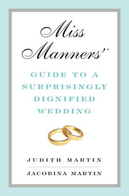 Cover for Miss Manners' Guide to a Surprisingly Dignified Wedding