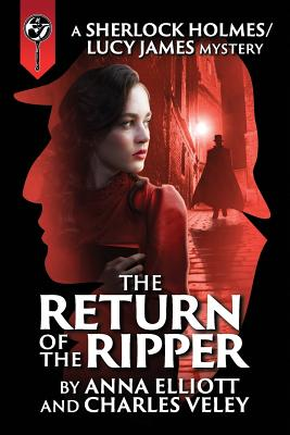 The Return of the Ripper: A Sherlock Holmes and Lucy James Mystery Cover Image