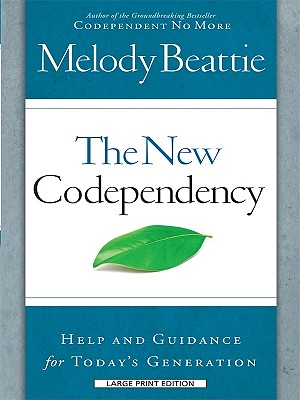 The New Codependency: Help and Guidance for Today's Generations cover