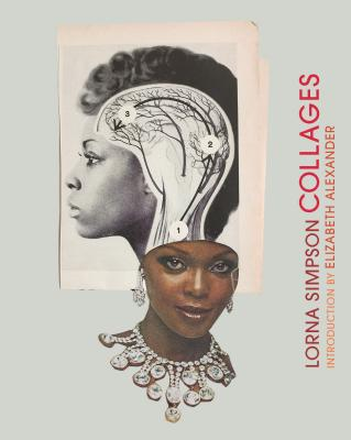 Lorna Simpson Collages: (Art Books, Contemporary Art Books, Collage Art Books) Cover Image