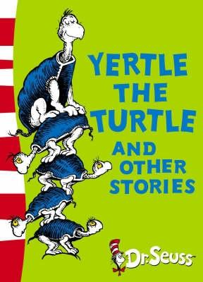Yertle the Turtle and Other Stories: Yellow Back Book (Dr Seuss - Yellow Back Book) Cover Image