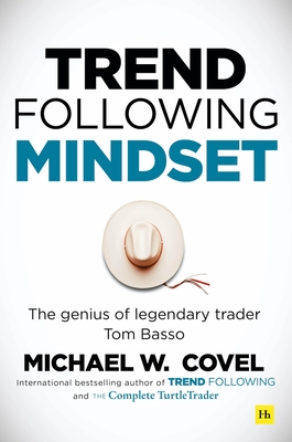 Trend Following Mindset: The Genius of Legendary Trader Tom Basso Cover Image