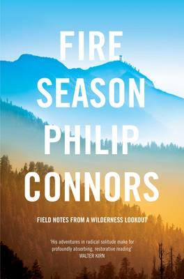 Fire Season: Field Notes from a Wilderness Lookout Cover Image