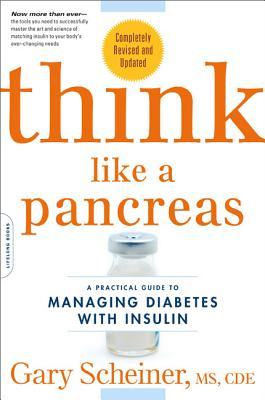 Think Like a Pancreas: A Practical Guide to Managing Diabetes with Insulin--Completely Revised and Updated (Marlowe Diabetes Library) Cover Image