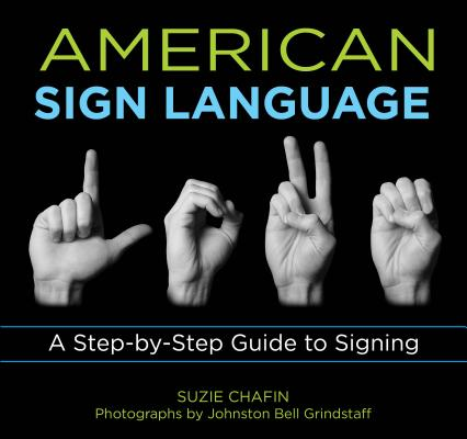 American Sign Language: A Step-By-Step Guide to Signing (Knack: Make It Easy) Cover Image