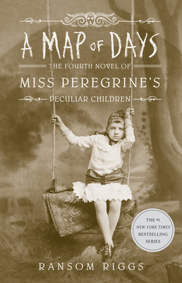 A Map of Days (Miss Peregrine's Peculiar Children #4) by Ransom Riggs