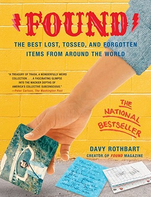 Found: The Best Lost, Tossed, and Forgotten Items from Around the World Cover Image