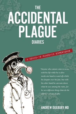 The Accidental Plague Diaries: A COVID-19 Pandemic Experience Cover Image