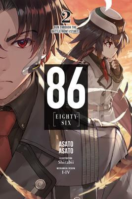 86--EIGHTY-SIX, Vol. 2 (light novel): Run Through the Battlefront (Start) (86--EIGHTY-SIX (light novel) #2) Cover Image
