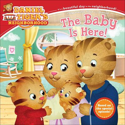 Baby Is Here! (Daniel Tiger's Neighborhood) Cover Image