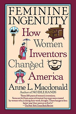 Feminine Ingenuity: Women and Invention in America Cover Image
