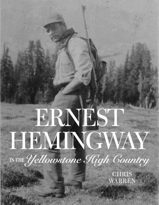 Ernest Hemingway in the Yellowstone High Country Cover Image