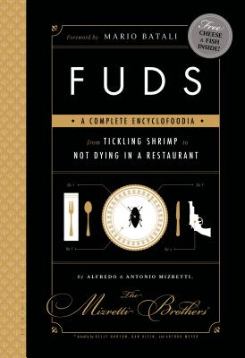 Fuds: A Complete Encyclofoodia from Tickling Shrimp to Not Dying in a Restaurant Cover Image