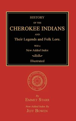 History of the Cherokee Indians and Their Legends and Folk Lore. with a New Added Index Cover Image