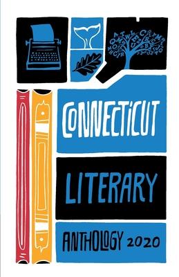Connecticut Literary Anthology: Celebrating Nutmeg Authors, 2020 Cover Image
