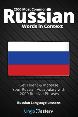 2000 Most Common Russian Words in Context: Get Fluent & Increase Your Russian Vocabulary with 2000 Russian Phrases Cover Image