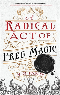 A Radical Act of Free Magic: A Novel (The Shadow Histories #2) Cover Image