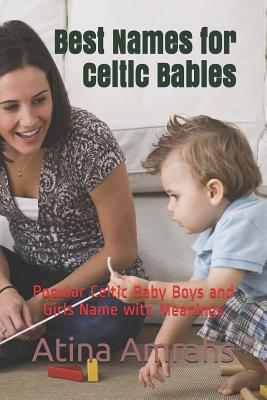 Best Names for Celtic Babies: Popular Celtic Baby Boys and Girls Name with Meanings Cover Image