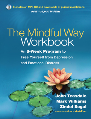 The Mindful Way Workbook: An 8-Week Program to Free Yourself from Depression and Emotional Distress Cover Image