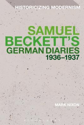 Samuel Beckett's German Diaries 1936-1937 (Historicizing Modernism) Cover Image