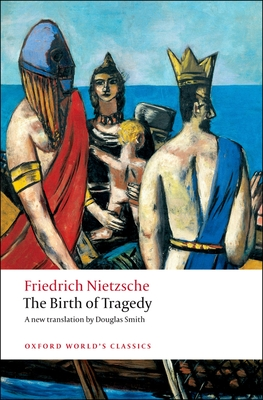 The Birth of Tragedy (Oxford World's Classics) Cover Image